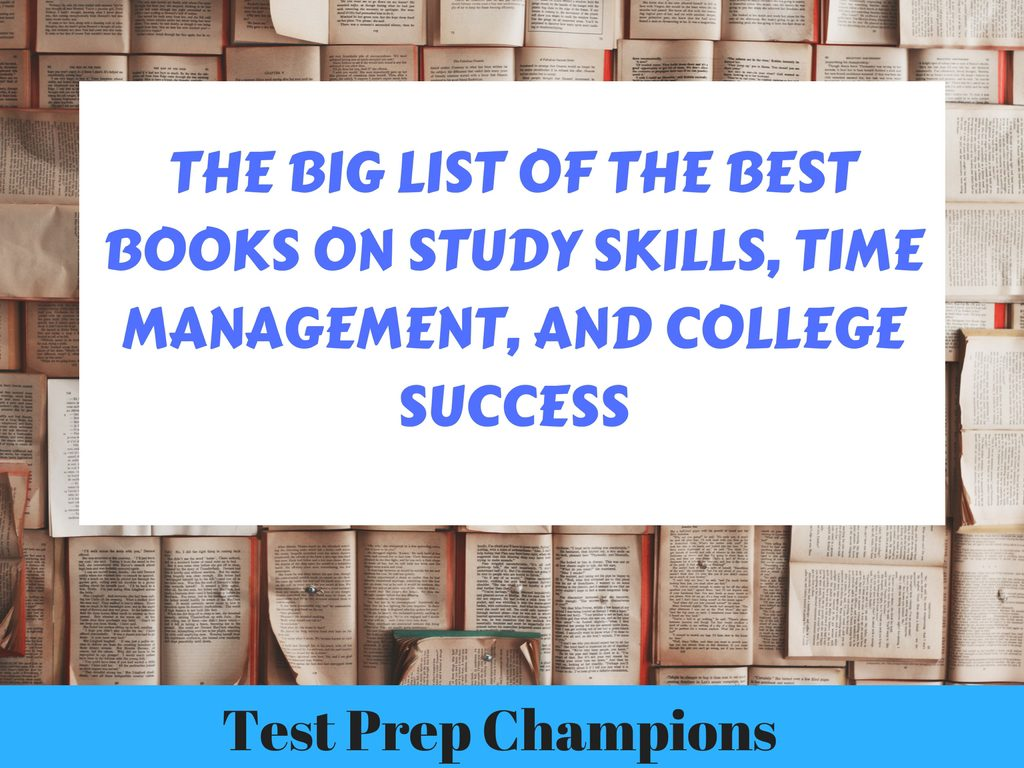 The Big List of the Best Books on Study Skills, Time Management, and College Success