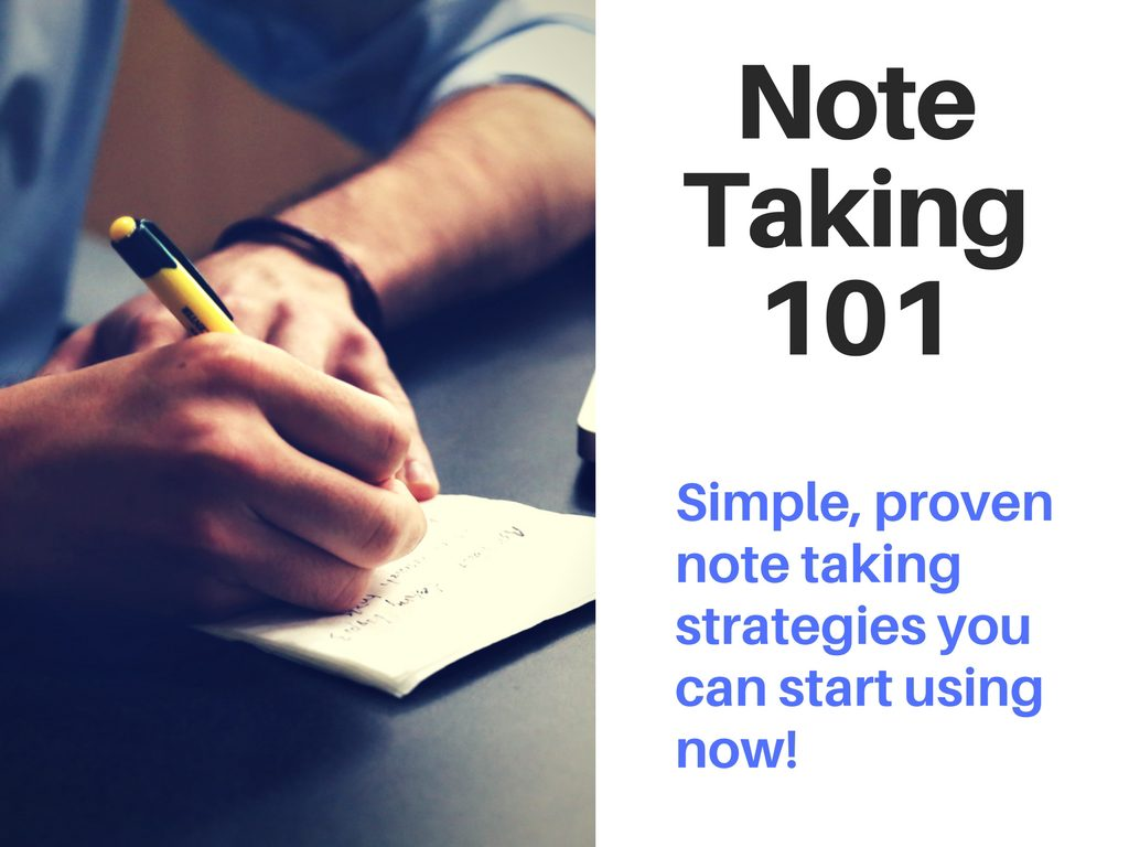 How To Take Notes: Proven Strategies to reduce study time and enhance your learning